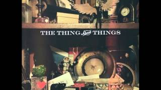 The Thing About Things (Demo)