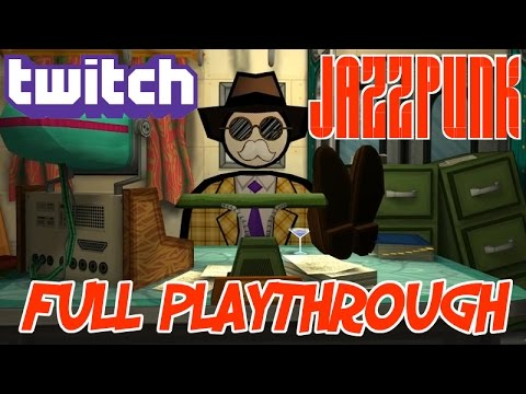 Twitch Stream | Jazzpunk - Full Playthrough
