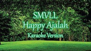 Download SMVLL - Happy Ajalah (Karaoke Lirik Tanpa Vokal)