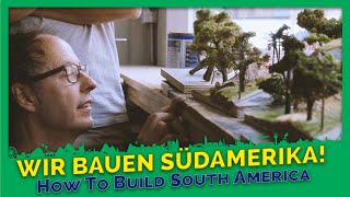 How to build South America? - Documentary Miniatur Wunderland