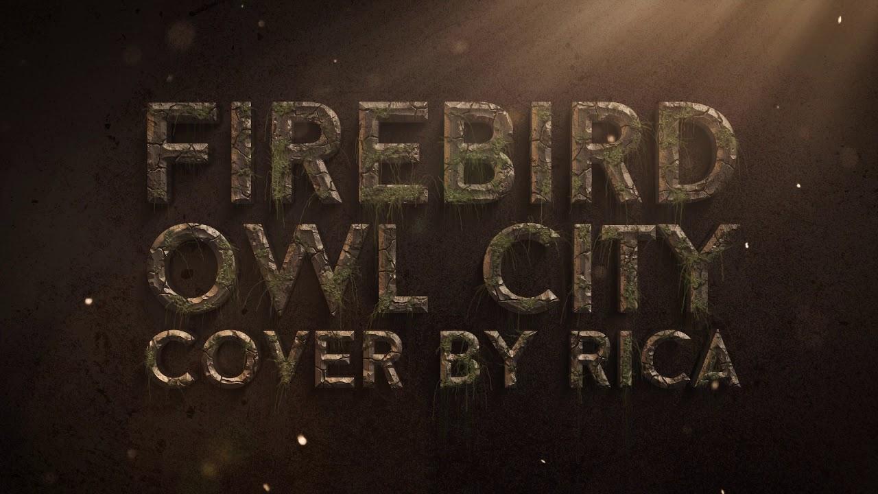 Owl City -Firebird // Cover by Rica