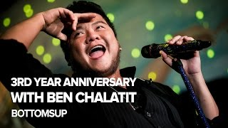 BottomsUp 3rd Year Anniversary with Ben Chalatit