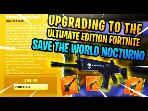 Upgrading To The Ultimate Upgrade Edition Fortnite Save The World Nocturno