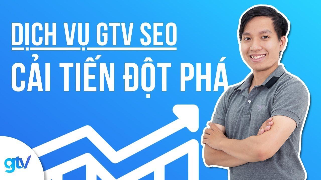 [Đào Tạo SEO Growth Hacking]Dịch Vụ GTV SEO – Cải Tiến Đột Phá
