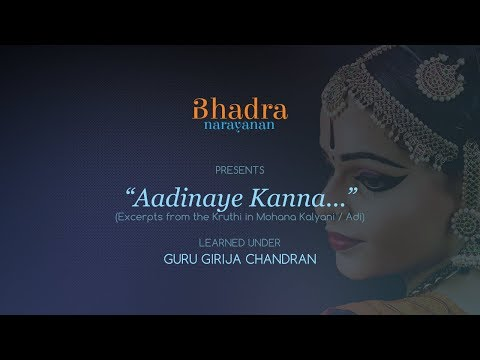 """Aadinaye Kanna..."" / Bharatanatyam by Bhadra Narayanan"