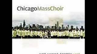 The Chicago Mass Choir:  He