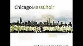 The Chicago Mass Choir:  He