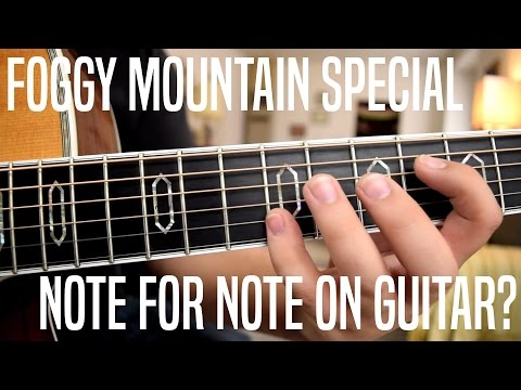 TABMANIA - Foggy Mountain Special Note For Note On Guitar? (Free Tab)