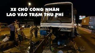 Kinh hoàng xe chở công nhân lao vào trạm thu phí cao tốc TP HCM – Trung Lương