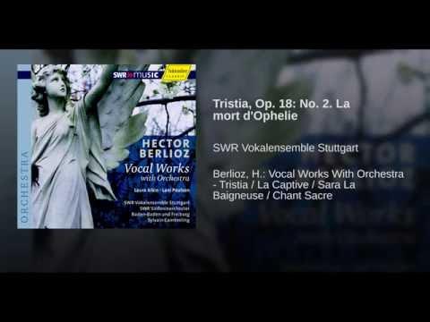 Tristia, Op. 18: No. 2. La mort d'Ophelie