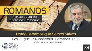 Como Sabemos que Somos Salvos | Rev. Augustus Nicodemus