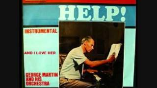 George Martin & His Orchestra - And I love her