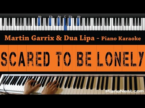 Martin Garrix & Dua Lipa - Scared To Be Lonely- Piano Karaoke  Sing Along  Cover with