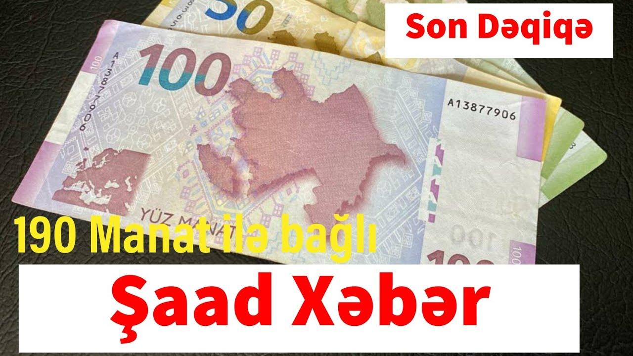 190 Manat ilə bağlı Şaad Xəbər Son Dəqiqə