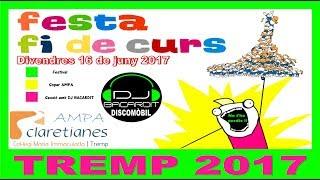 Fiesta final de curso DJ Bacardit - TREMP 2017, Lleida.