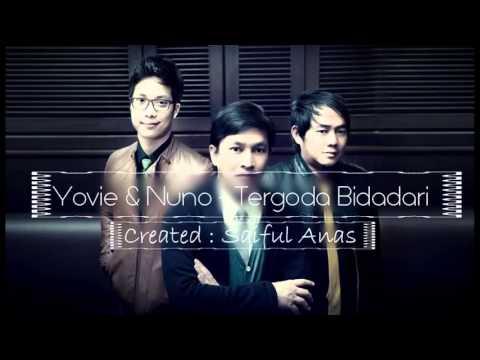 [Lirik] Yovie & Nuno - Tergoda Bidadari