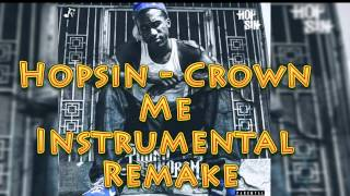 Hopsin - Crown Me Instrumental Remake