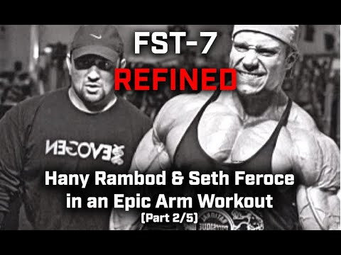 FST 7 REFINED: Hany Rambod and Seth Feroce in an EPIC Arm Workout (part 2/5)