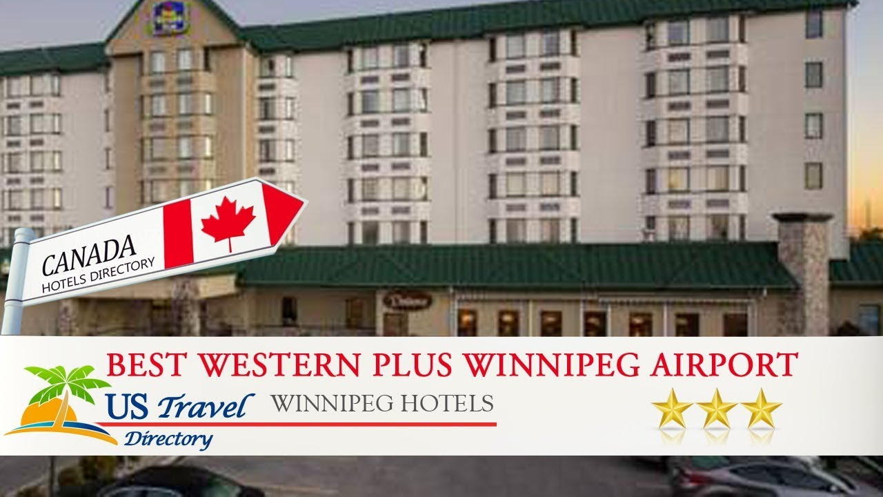 Best Western Plus Winnipeg Airport Hotel - Winnipeg Hotels, Canada