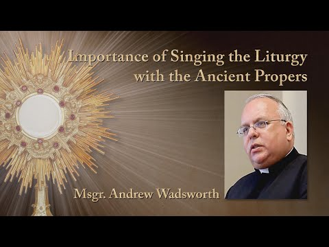 Importance of Singing the Liturgy with the Ancient Propers