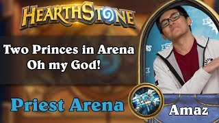 Hearthstone Arena - [Amaz] Two Princes in Arena. Oh my God!
