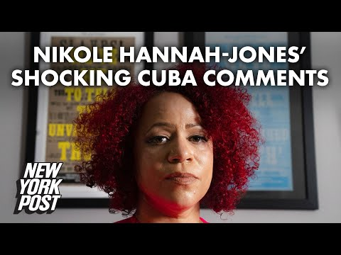 Nikole Hannah-Jones said Cuba 'most equal' Western country | New York Post
