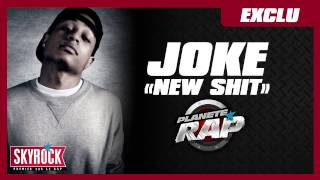 "[ Exclu ] Joke ""New shit"" en live dans Planète Rap !"