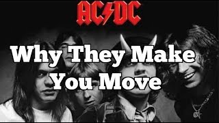 AC/DC - WHY THEY MAKE YOU MOVE