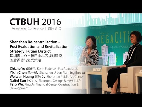 CTBUH 2016 China Conference Panel Discussion: Shenzhen Re-centralization: Futian District