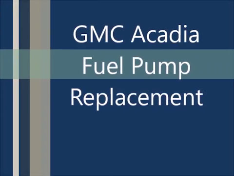 2010 Gmc Acadia Fuel Pump Replacement Youtube