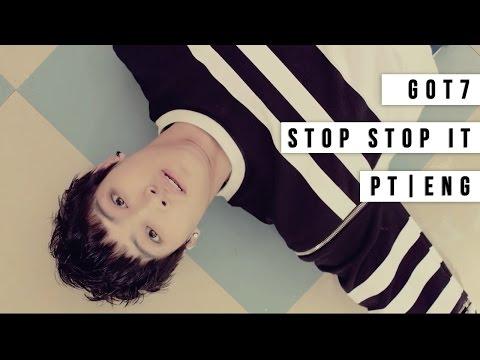 GOT7 - Stop Stop It (Legendado/English Subs)
