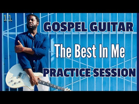 [Gospel Guitar]  Practice Session for Kerry's Kamp Gospel Guitar Masterclass