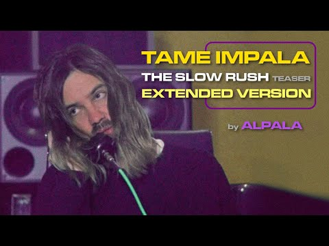 Download Tame Impala - THE SLOW RUSH - ALPALA Extended Cut Mp4 baru