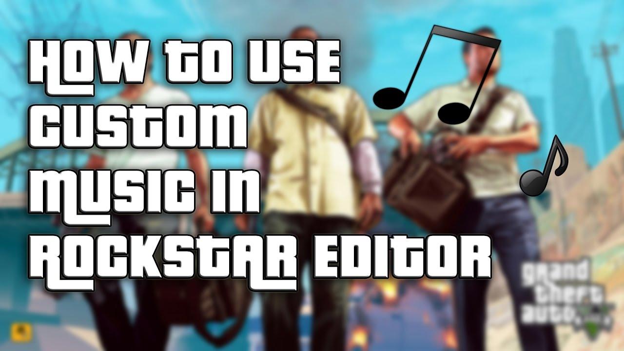 Gta  Tutorial How To Use Custom Music In Rockstar Editor