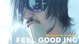 Feel Good INC - Gorillaz Cover