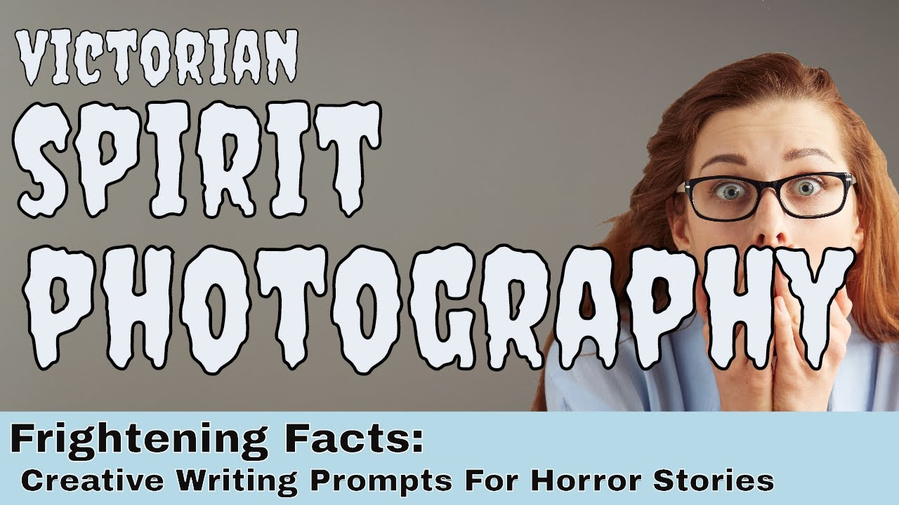 victorian spirit photography creepy images creative writing victorian spirit photography creepy images creative writing prompts for horror stories