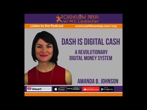 119: Amanda B. Johnson: Dash, A Revolutionary Digital Money System