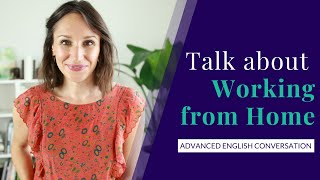 Working from Home | Advanced-Level Vocabulary for Confident Conversations in English
