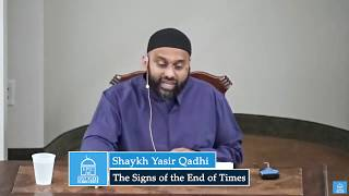 Shaykh Yasir Qadhi | The Signs of the End of Times, pt 3 - Dajjal the False Messiah
