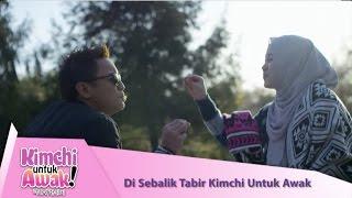 Video KIMCHI UNTUK AWAK - Di Sebalik Tabir [HD] download MP3, 3GP, MP4, WEBM, AVI, FLV November 2017