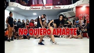No Quiero Amarte - J.quiles Ft Zion Y Lennox Choreography By Braian Miño