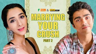 Alright! | Marrying Your Crush Part 2 | Ft. Kritika Avasthi & Rohan Shah