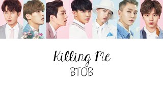 BTOB (???) - Killing Me (Colour Coded Lyrics) [Han/Rom/Eng] MP3