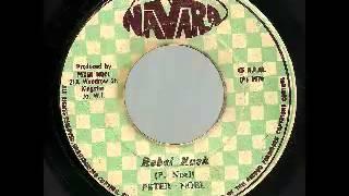 PETER NOEL Rebel rock + version (1976 Navara)
