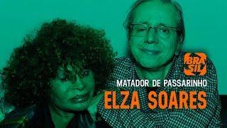 Elza Soares e Rogério Skylab l Matador de Passarinho