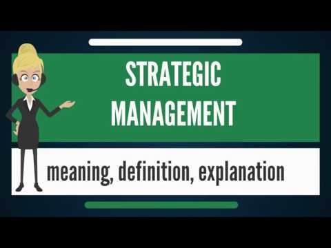 What is STRATEGIC MANAGEMENT? What does STRATEGIC MANAGEMENT mean?