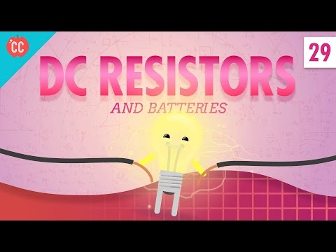 DC Resistors & Batteries: Crash Course Physics #29