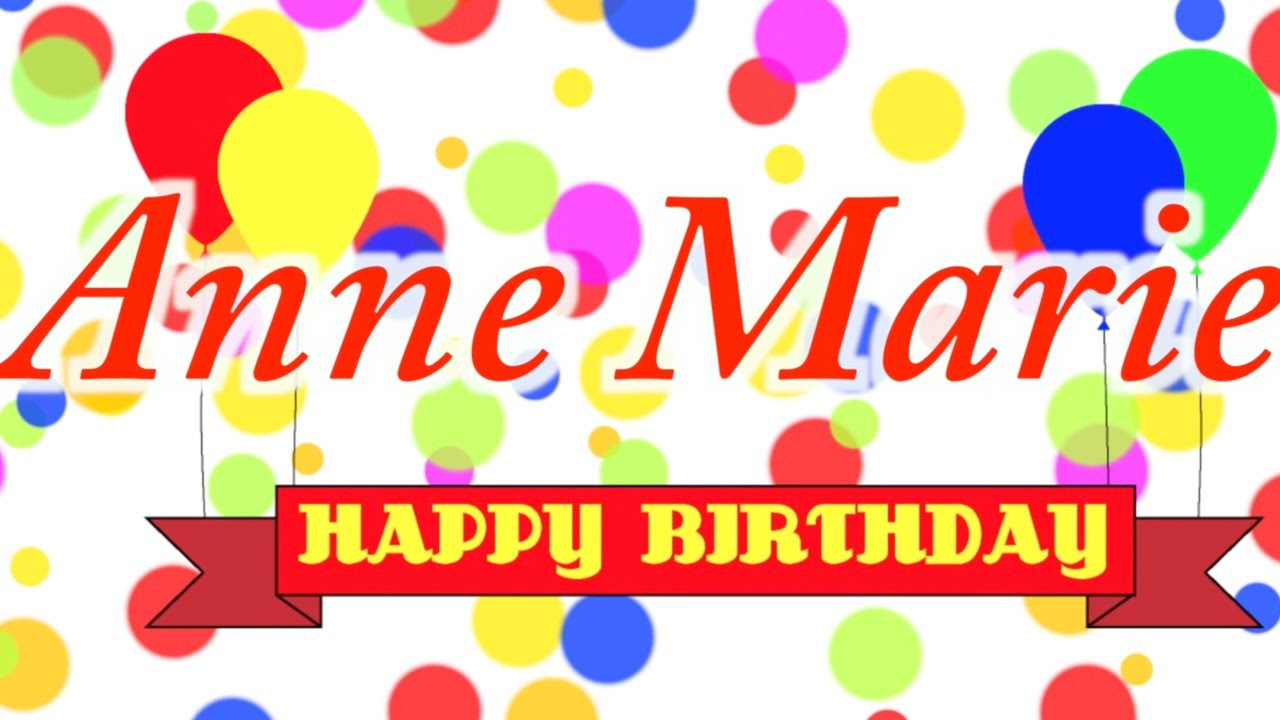 Happy Birthday Anne Marie Song Youtube