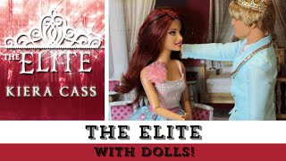 The Elite (with Dolls!) | The Selection Series