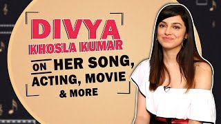 Divya Khosla Kumar On Yaad Piya Ki Aane Lagi Movie Acting More